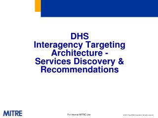 DHS  Interagency Targeting Architecture -  Services Discovery & Recommendations