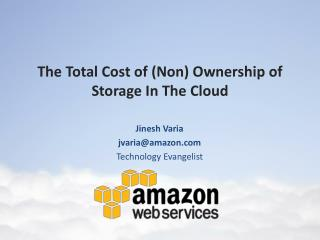 The Total Cost of (Non) Ownership of Storage In  T he Cloud