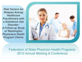 Federation of State Physician Health Programs  2012 Annual Meeting & Conference