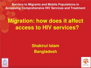 Barriers to Migrants and Mobile Populations in Accessing Comprehensive HIV Services and Treatment