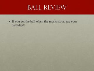 Ball Review