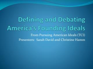 Defining and Debating America's Founding Ideals