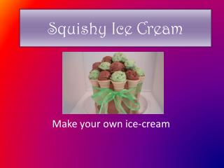 Squishy Ice Cream
