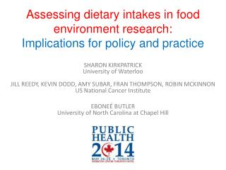 Assessing dietary intakes in food environment research:  Implications for policy and practice