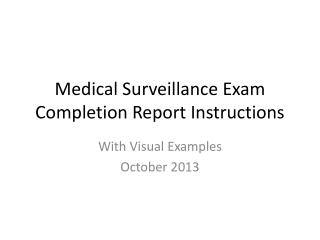Medical Surveillance Exam Completion Report Instructions