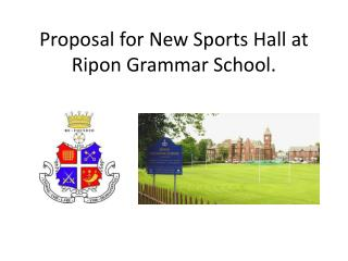 Proposal for New Sports Hall at Ripon Grammar School.