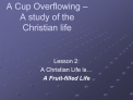 A Cup Overflowing   A study of the Christian life