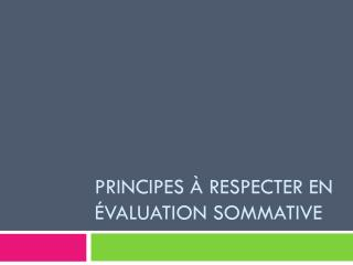 Principes à respecter en évaluation sommative