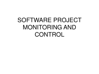 SOFTWARE  PROJECT  MONITORING AND CONTROL
