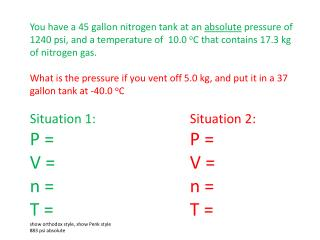 Why I never used  PV =  nRT  as a student: Situation 1:			Situation 2: P = 	1  atm 			P =