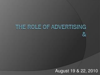 The Role of Advertising &