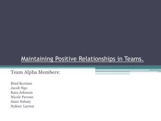 Maintaining Positive Relationships in Teams.