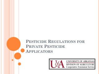 Pesticide Regulations for Private Pesticide Applicators