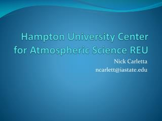 Hampton University Center for Atmospheric Science REU
