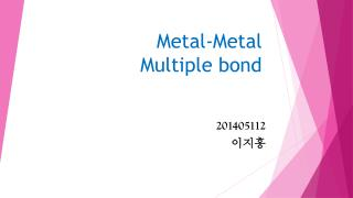 Metal-Metal  Multiple bond