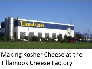 Making Kosher Cheese at the Tillamook Cheese Factory