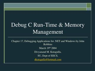 Debug C Run-Time & Memory Management