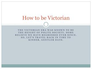 How to be Victorian