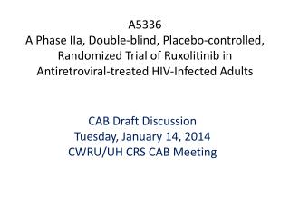 CAB Draft Discussion Tuesday, January 14, 2014 CWRU/UH CRS CAB Meeting
