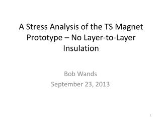 A Stress Analysis of the TS Magnet Prototype – No Layer-to-Layer Insulation