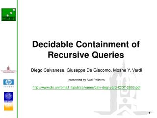 Decidable Containment of Recursive Queries
