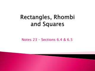 Rectangles, Rhombi  and Squares