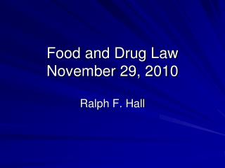 Food and Drug Law November  29,  2010