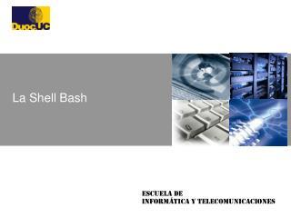 La Shell  Bash