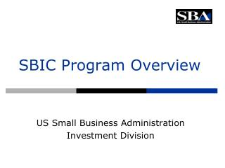 SBIC Program Overview