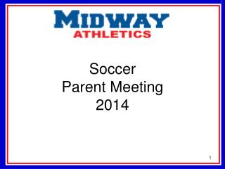 Soccer Parent  Meeting 2014