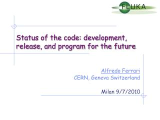 Status of the code:  development,  release , and program for the future