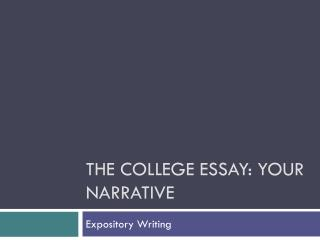 The college  essay: your narrative
