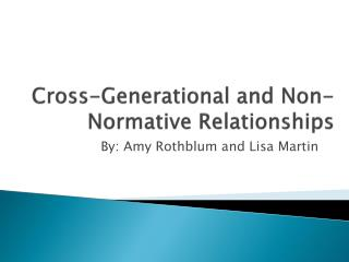 Cross-Generational and Non-Normative Relationships