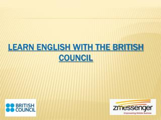 Learn ENGLISH  WITH THE BRITISH  COUNCIL