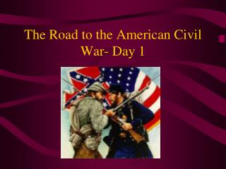 The Road to the American Civil War- Day 1