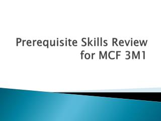 Prerequisite Skills Review for MCF 3M1