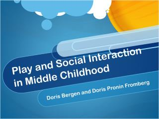 Play and Social Interaction in  Middle  Childhood
