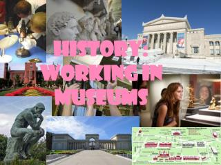 History: Working in Museums