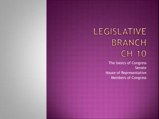 LEGISLATIVE BRANCH  CH 10