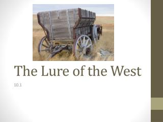 The Lure of the West