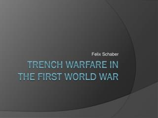 Trench warfare in the first world war