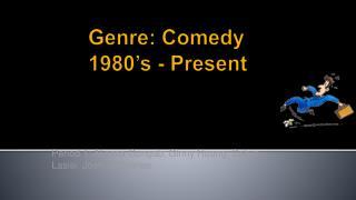 Genre: Comedy 1980's - Present