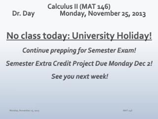 Calculus II (MAT 146) Dr. Day		Monday,  November 25,  2013