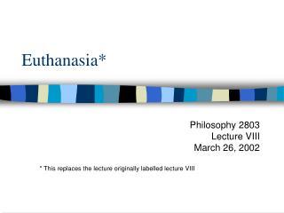 Euthanasia*