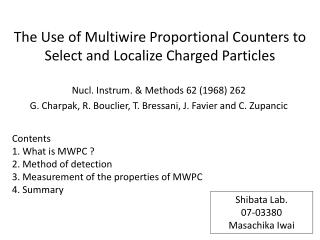 The Use of  Multiwire  Proportional Counters to Select and Localize Charged Particles