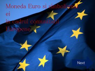Moneda  Euro  si simbolismul ei in  cadrul comunitatii Europene