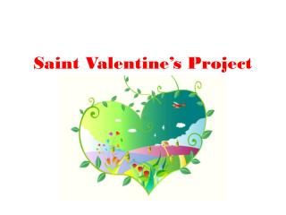 Saint  Valentine's  Project