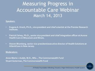 Measuring Progress in  Accountable Care  Webinar March 14, 2013