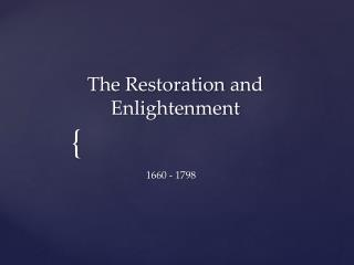 The Restoration and Enlightenment