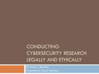 Conducting  Cybersecurity  Research Legally and Ethically